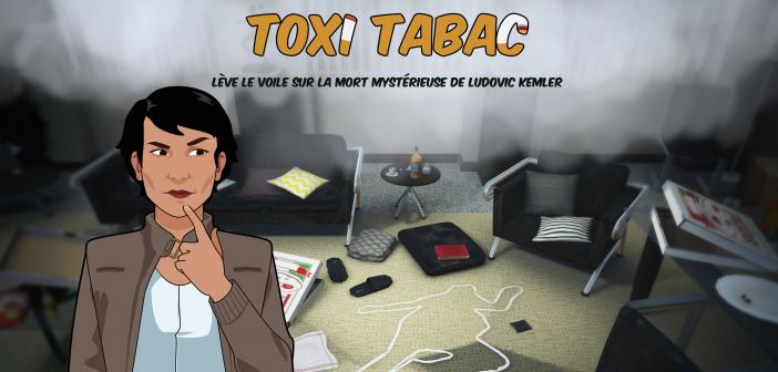 Toxi Tabac : le Serious Game pour la prévention du tabagisme chez les jeunes