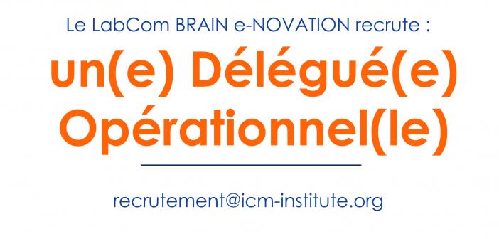 Le LabCom BRAIN e-NOVATION recrute un(e) Délégué(e) Opérationnel(le) à Paris/Hôpital Pitié-Salpêtrière
