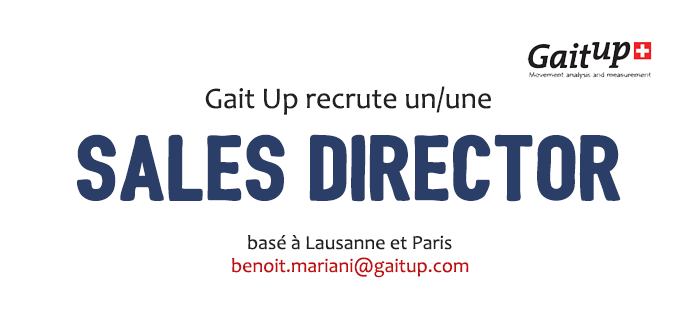 Gait Up recrute un(e) Sales Director basé(e) à Lausanne,Suisse//Paris,France